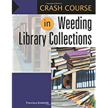 Crash Course in Weeding Library Collections