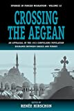 Crossing the Aegean: An Appraisal of the 1923 Compulsory Population Exchange between Greece and Turkey (Forced Migration)