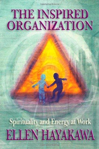 The Inspired Organization: Spirituality and Energy at Work pdf epub