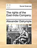 The Rights of the East-India Company, Alexander Dalrymple, 1170466001