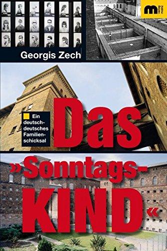 Das Sonntagskind: Ein deutsch-deutsches Familienschicksal