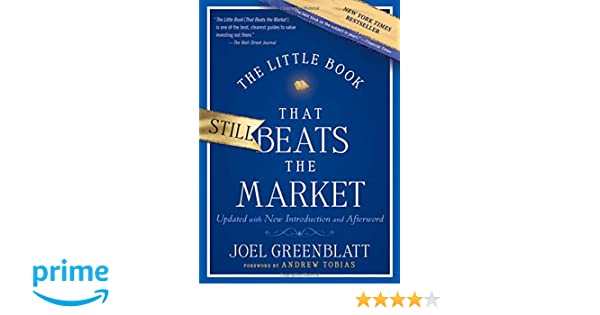The Little Book That Still Beats the Market: Your Safe Haven in Good Times or Bad Little Books. Big Profits: Amazon.es: Joel Greenblatt, Andrew Tobias: ...