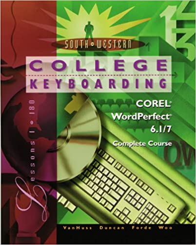 College Keyboarding Corel WordPerfect 6.1/7 Word Processing, Complete Course