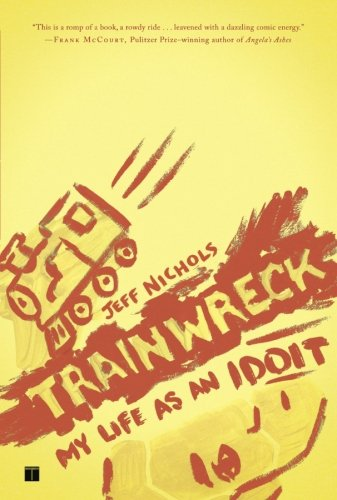Trainwreck: My Life as an Idoit