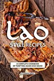Lao Style Recipes: A Complete Cookbook of Tempting Asian Dish Ideas!