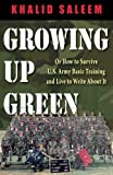 Growing Up Green: Or How to Survive U.S. Army Basic Training and Live to Write About It