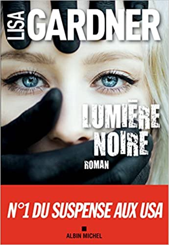 Lumiere Noire Lisa Gardner 9782226391933 Amazon Com Books