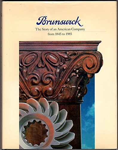 (Brunswick: The story of an American company from 1845 to 1985 )
