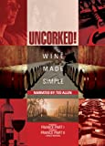 Uncorked: Wine Made Simple, Vol. 3 (Episodes 5 and 6)