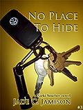 No Place to Hide (Nicki Sosebee Series Book 3) (A Nicki Sosebee Novel)