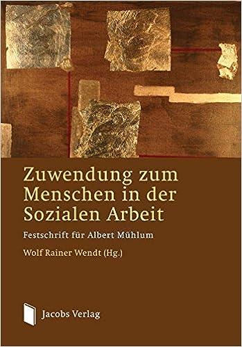 Book Zuwendung zum Menschen in der Sozialen Arbeit: Festschrift für Albert Mühlum