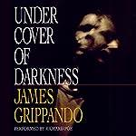 Under Cover of Darkness | James Grippando