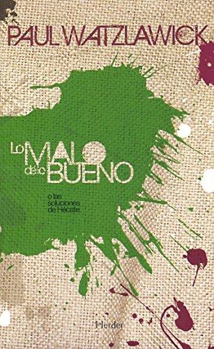 Download Lo malo de lo bueno: las soluciones de Hécate (Spanish Edition) PDF