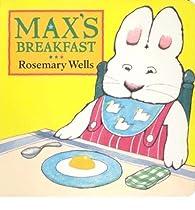 Max's Breakfast par Rosemary Wells