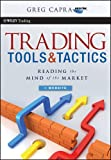 Trading Tools and Tactics,  + Website: Reading the Mind of the Market (Wiley Trading)