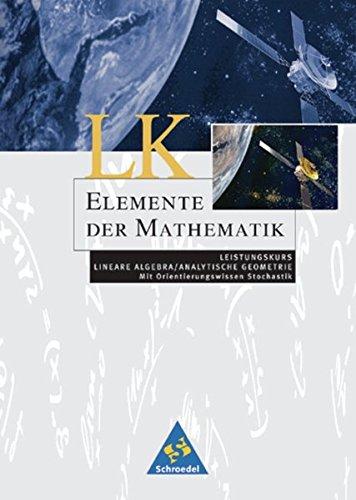 Elemente der Mathematik SII - Leistungskurse allgemeine Ausgabe 2001: Leistungskurs Lineare Algebra / Analytische Geometrie