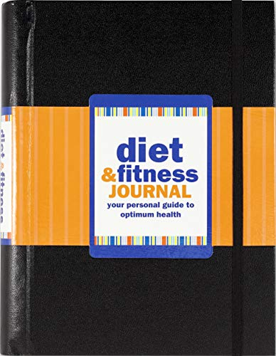 Diet & Fitness Journal (3rd Edition, updated and revised!)