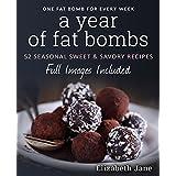 Keto: A Year of Keto Fat Bombs: 52 Seasonal Recipes Ketogenic Cookbook (Sweet & Savory Recipes) (Ketogenic Diet)