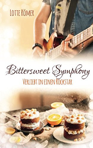 Bittersweet Symphony - Verliebt in einen Rockstar (New York Lovestorys, Band 7)