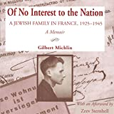 Of No Interest to the Nation: A Jewish Family in France, 1925-1945