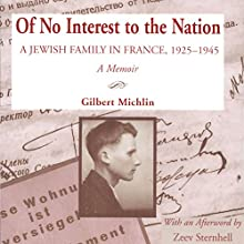 Of No Interest to the Nation: A Jewish Family in France, 1925-1945 Audiobook by Gilbert Michlin Narrated by Kirk Winkler