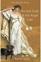 Ancient Gods and the Angel Cafe': The Afterlife Series Book 5 Paperback