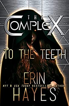 To the Teeth (The Complex Book 0) by [Hayes, Erin, The Complex Book Series]