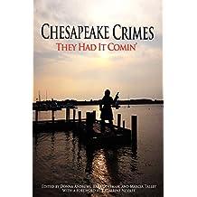 Chesapeake Crimes: They Had It Comin'
