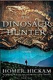 The Dinosaur Hunter, Homer Hickam, 0312383789