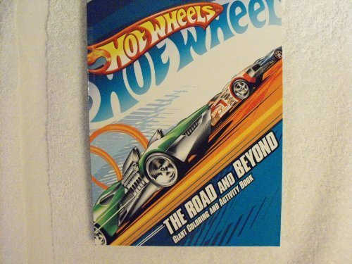 - Hot Wheels Coloring and Activity Book - The Road and Beyond