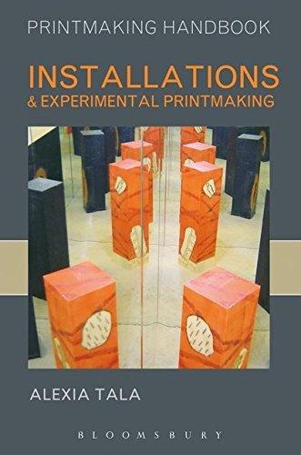 Installations and Experimental Printmaking (Printmaking Handbooks) by Tala, Alexia (2009) Paperback