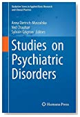 Studies on Psychiatric Disorders (Oxidative Stress in Applied Basic Research and Clinical Practice)