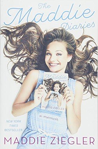The Maddie Diaries A Memoir [Ziegler, Maddie] (Tapa Blanda)