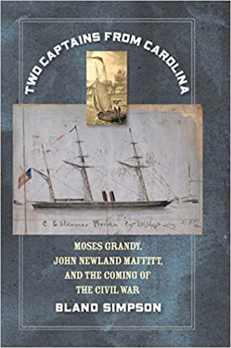 Book Two Captains from Carolina: Moses Grandy, John Newland Maffitt, and the Coming of the Civil War