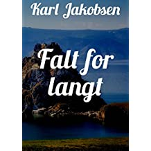 Falt for langt (Norwegian Edition)