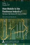 How Mobile Is the Footloose Industry? : The Case of the Notebook PC Industry in China, Chen, Tain-Jy and Ku, Ying-Hua, 0866382410