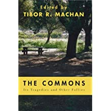 The Commons: Its Tragedies and Other Follies