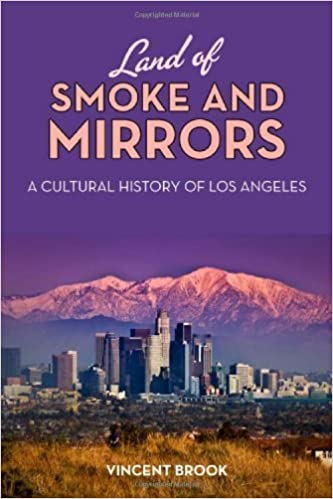 Book Land of Smoke and Mirrors: A Cultural History of Los Angeles by Vincent Brook (2013-01-22)