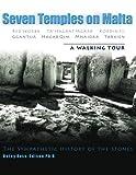 Seven Temples on Malta: Red Skorba Ta' Hagrat Mgarr Kordin III Ggantija Hagar Qim Mnajdra Tarxien  A Walking Tour  The Sympathetic History of the Stones