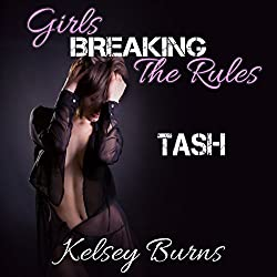 Girls Breaking the Rules: Tash