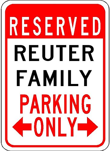 reuter-family-parking-customized-last-name-10x14-quality-aluminum-sign