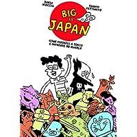 Big in Japan. Come perdersi a Tokyo e imparare ad amarla
