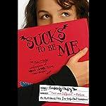 Sucks to Be Me: The All-True Confessions of Mina Hamilton, Teen Vampire (maybe) | Kimberly Pauley