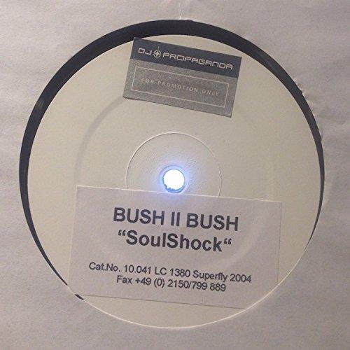 (Bush Ii Bush / Soul Shock)