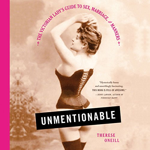 Best Unmentionable: The Victorian Lady's Guide to Sex, Marriage, and Manners [W.O.R.D]