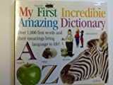 My First Incredible, Amazing Dictionary, Dorling Kindersley Publishing Staff, 1564589021