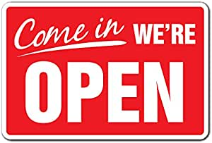 Amazon.com: Come in We're Open Business Sign Store Hours yes we ...