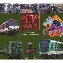 METRO-RER, UNE HISTOIRE, UN AVENIR