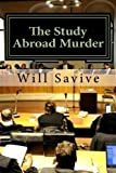The Study Abroad Murder, Will Savive, 061545626X