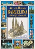 Art and History of Barcelona: The City of Gaudi